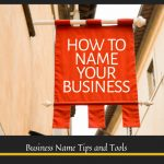 Flag on a wall of a building displaying - How To Name Your Business